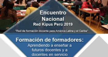 """Encuentro Nacional de la Red Kipus Perú 2019 """"Formación de formadores: aprendiendo a enseñar a futuros docentes y a docentes en servicio"""""""
